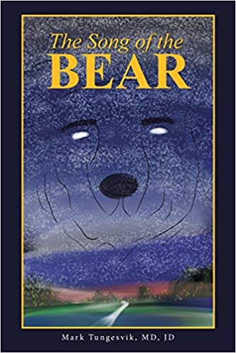 The Song of the Bear: MD, JD Mark Tungesvik: 9781490873886