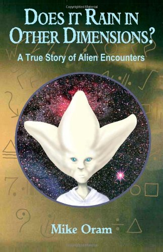 Does It Rain in Other Dimensions? A True Story of Alien Encounters
