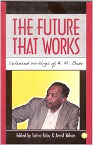 The Future That Works: Selected Writings of A.M. Babu