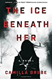 The Ice Beneath Her: A Novel