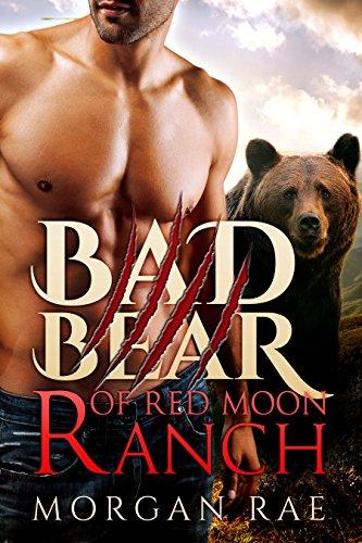 - Bad Bear of Red Moon Ranch