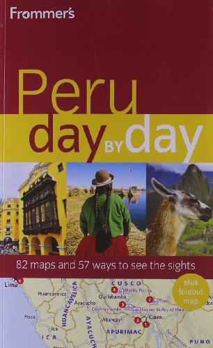 Frommer's Peru Day by Day (Frommer's Day by Day - Full Size)