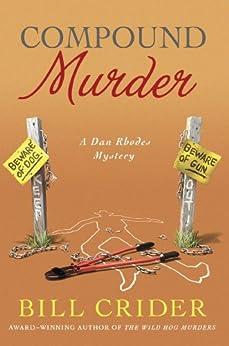 Compound Murder: A Dan Rhodes Mystery (Sheriff Dan Rhodes Mysteries) by [Crider, Bill]