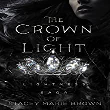 The Crown of Light: Lightness Saga, Book 1 Audiobook by Stacey Marie Brown Narrated by Jesse Vilinsky