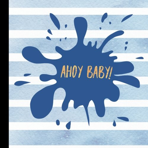 Ahoy Baby Shower Guest Book: Ahoy Baby Shower Guest Book + Bonus Gift Tracker + Bonus Baby Shower Printable Games You Can Print Out to Make Your Baby ... Games,Ahoy Baby Shower Supplies) (Volume 1)