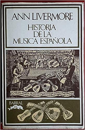Historia de la música española. Traducción y prólogo de Isabel Rocha. by LIVE...: Amazon.es: LIVERMORE, Ann.-: Libros