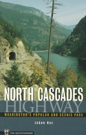 North Cascades Highway: Washington's Popular and Scenic Pass