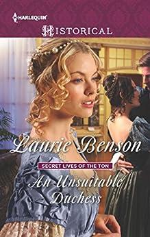 An Unsuitable Duchess (Secret Lives of the Ton) by [Benson, Laurie]