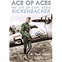 Ace of Aces: The Life of Captain Eddie Rickenbacker