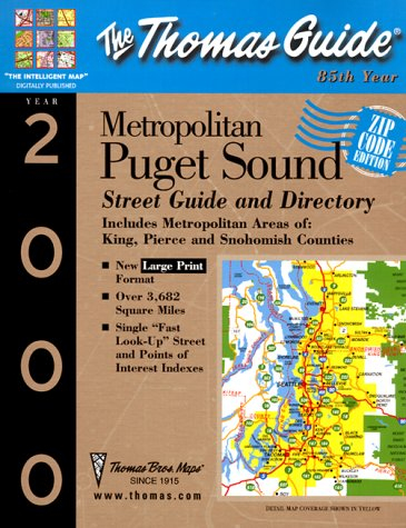 The Thomas Guide 2000 Metropolitan Puget Sound: Street Zip Code and Directory (Thomas Guide King, Pierce, & Snohomish Counties Street ()