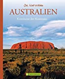 Australien: Kontinent der Kontraste (Die Welt erleben)