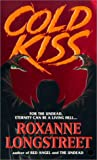 Cold Kiss, Roxanne Longstreet, 0786014261