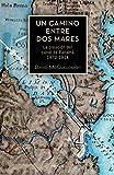 Un camino entre dos mares: La creación del canal de Panamá 1870-1914 (Spanish Edition)