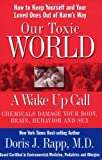 Our Toxic World: A Wake Up Call