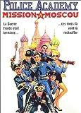 Police Academy 7, Mission à Moscou