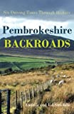 img - for Pembrokeshire Backroads: Six Driving Tours Through History book / textbook / text book