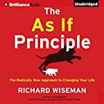 The As If Principle: The Radically New Approach to Changing Your Life | Richard Wiseman