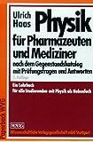 Physik für Pharmazeuten und Mediziner. Nach dem Gegenstandskatalog mit Prüfungsfragen und Antworten