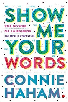Book Show Me Your Words: The Power of Language in Bollywood