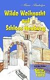 Tore, Milo and Lars - Wilde Weihnacht Auf Schloss Neuburg, Marco Banholzer, 3848215284