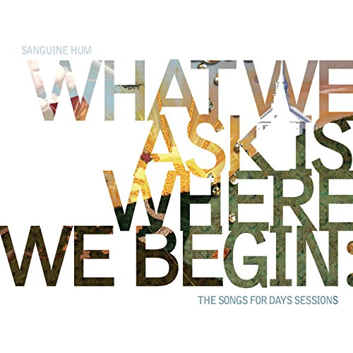 Sanguine Hum - What We Ask Is Where We Begin The Song For Days Sessions - 2CD - FLAC - 2016 - NBFLAC Download