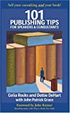 101 Publishing Tips for Speakers and Consultants 9780974829906