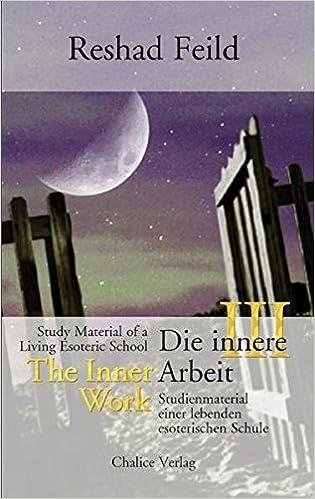 Book The Inner Work / Die innere Arbeit, Vol. 3 (German Edition) by Reshad Feild (2011-08-16)