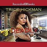 Deadly Satisfaction: A Dangerous Love Novel   Trice Hickman
