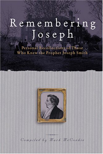Download Remembering Joseph: Personal Recollections of Those Who Knew the Prophet Joseph Smith pdf