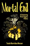 Mortal End: A Simmering Pit Of Jiggery Pokery