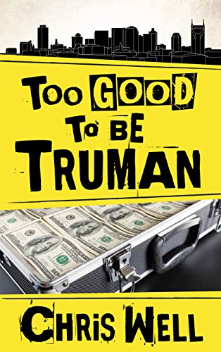 Too Good to be Truman (The Truman Files Book 1)