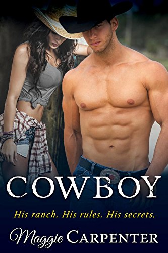 Book: COWBOY - His ranch. His rules. His secrets. (TAKING CHARGE - Blazing Romance Suspense Book 1) by Maggie Carpenter