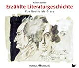 img - for Erz hlte Literaturgeschichte. 7 CDs. Von Goethe bis Grass. book / textbook / text book