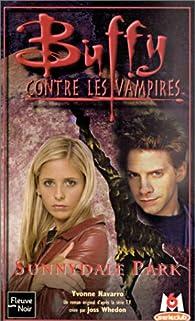 Buffy contre les vampires, tome 30 : Sunnydale Park par Yvonne Navarro