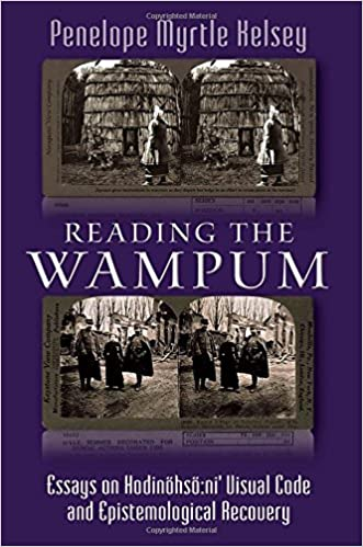 Reading the Wampum Essays on Hodin/öhs/ö Ni Visual Code and Epistemological Recovery