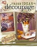 Fresh Ideas in Decoupage
