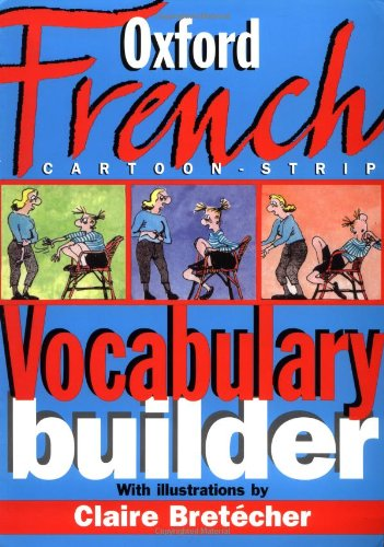 The Oxford French Cartoon-strip Vocabulary Builder
