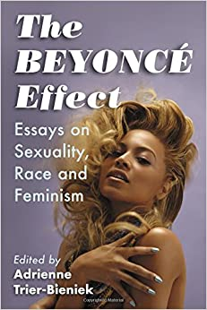 the beyonce effect essays on sexuality race and feminism  the beyonce effect essays on sexuality race and feminism