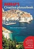 Harrap's Croatian Phrasebook, Celia Hawkesworth and Dubravka Janekovic, 0071482474