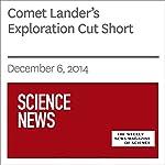 Comet Lander's Exploration Cut Short | Ashley Yeager