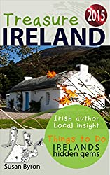 Ireland's Hidden Gems - Things To Do 2015: Treasure Ireland Travel Guide Series - Book 2