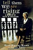 Tell Them We Are Rising, Ruth Wright Hayre and Alexis Moore, 0471126799