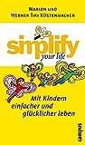 Mit Kindern einfacher und glücklicher leben (Simplify your life)