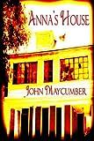 Anna's House, John Maycumber, 0980189039