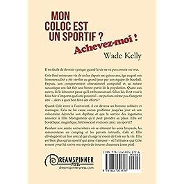 Mon coloc est un sportif ? Achevez-moi ! de  Wade Kelly