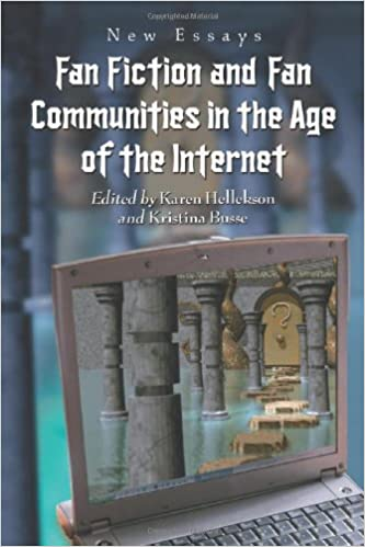 fan fiction and fan communities in the age of the internet new  fan fiction and fan communities in the age of the internet new essays