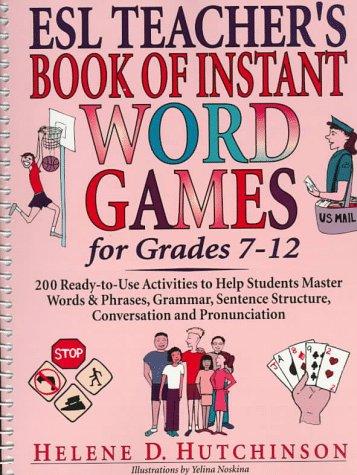 ESL Teacher's Book of Instant Word Games: For Grades 7-12: Helene ...