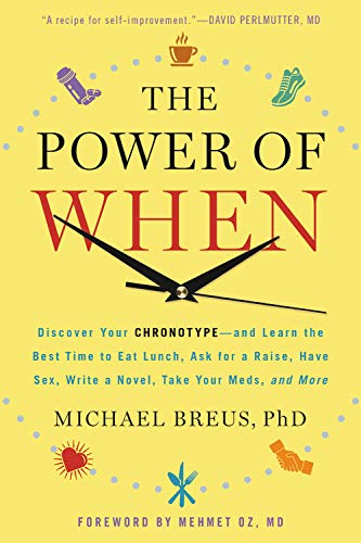 The Power of When: Discover Your Chronotype--and