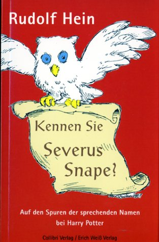 Kennen Sie Severus Snape?: Auf den Spuren der sprechenden Namen bei Harry Potter