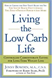Living the Low Carb Life, Jonny Bowden, 1402718608